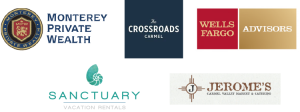 Monterey Private Wealth, the Crossroads Carmel, Wells Fargo Advisors, Sanctuary Vacation Rentals, Jerome's
